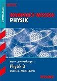 STARK Kompakt-Wissen Gymnasium - Physik Oberstufe Band 3