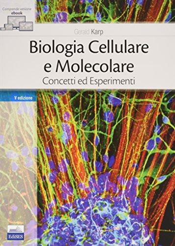 Biologia cellulare e molecolare. Concetti e esperimenti