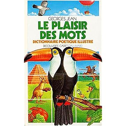 Le Plaisir des mots Dictionnaire poetique illustre