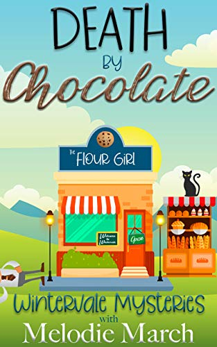 Death by Chocolate: A Sweet Small Town Cozy Mystery (Wintervale Mysteries Book 2) (English Edition)