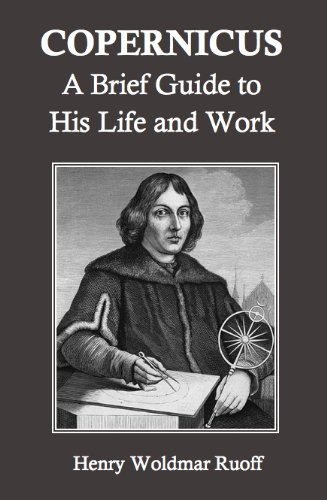 Copernicus: A Brief Guide to His Life and Work