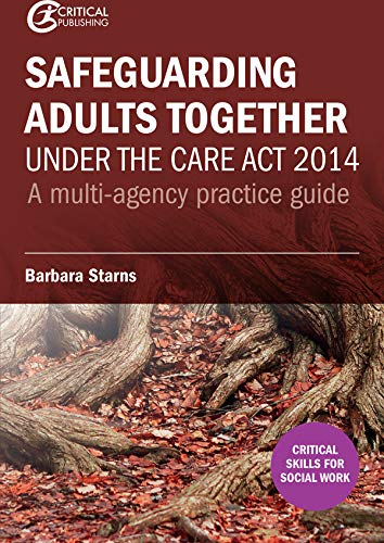 Safeguarding Adults Together under the Care Act 2014: A multi ...