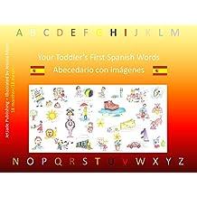 Your Toddler's First Spanish Words - Abecedario Con Imagenes (Toddler Series)