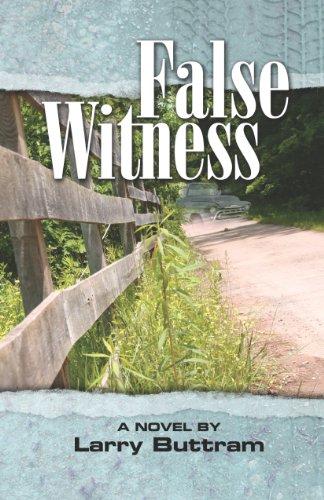 False Witness (false Witness Trilogy Book 1) por Larry Buttram