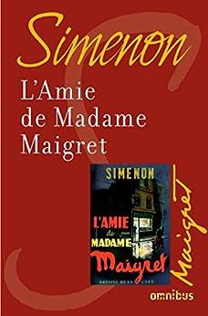 L'amie de madame Maigret par [SIMENON, Georges]