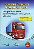 Guide de capacité professionnelle - Transport public routier de marchandises, de déménagement et location