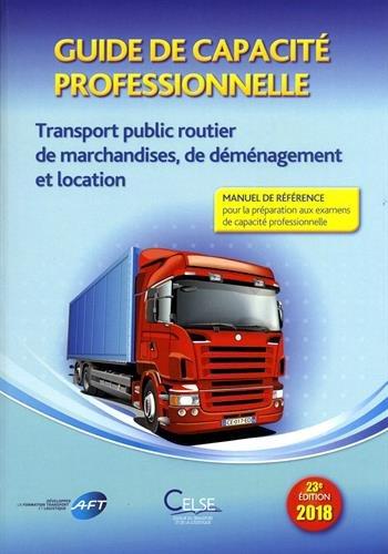 Guide de capacité professionnelle : Transport public routier de marchandises, de déménagement et location
