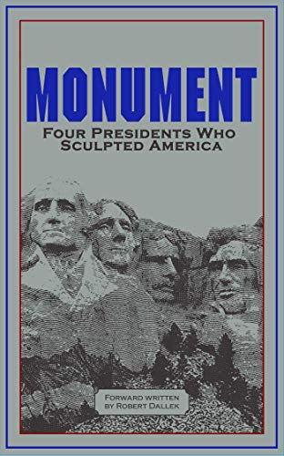 Monument: Four Presidents Who Sculpted America (Leather-bound Classics) (English Edition)