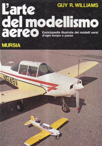 larte-del-modellismo-aereo-enciclopedia-illustrata-dei-modelli-aerei-dogni-tempo-e-paese