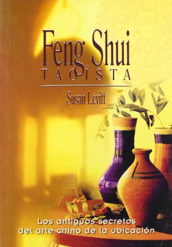 Feng shui taoísta: Los antiguos secretos del arte chino de la ubicación (Nuevo mundo)