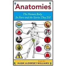 Anatomies by Aldersey-Williams, Hugh (2013) Taschenbuch