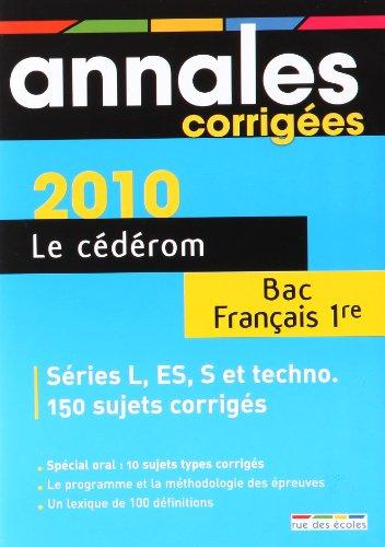 Le cédérom Bac Français 1e : Annales corrigées 2010