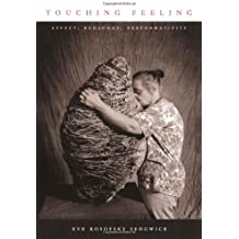 Touching Feeling: Affect, Pedagogy, Performativity (Series Q)