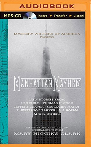 Manhattan Mayhem: An Anthology of Tales in Celebration of the 70th Year of the Mystery Writers of America by Mary Higgins Clark (Editor) (2015-06-02)
