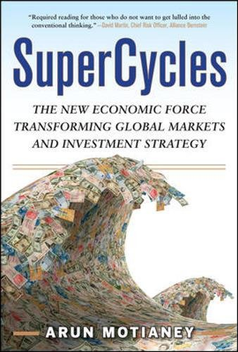 SuperCycles: The New Economic Force Transforming Global Markets and Investment Strategy (Professional Finance & Investment)
