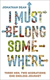 I Must Belong Somewhere: Three men. Two migrations. One endless journey.
