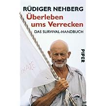 Überleben ums Verrecken: Das Survival-Handbuch