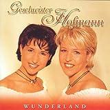 Songtexte von Geschwister Hofmann - Wunderland