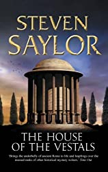 The House of the Vestals (New Edition) (Roma sub Rosa) by Steven Saylor (2005-10-27)