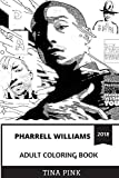 "Pharrell Williams Adult Coloring Book: ""Happy"" Songwriter and Funk Pop Legend, Academy Award Winner and Influential Rapper Inspired Adult Coloring Book"