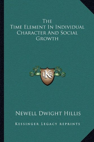 The Time Element in Individual Character and Social Growth