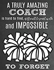 A Truly Amazing Coach Is Hard To Find, Difficult To Part With And Impossible To Forget: Thank You Appreciation