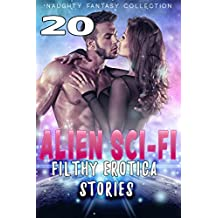 20 ALIEN SCI-FI FILTHY EROTICA STORIES (Naughty Fantasy Collection) (English Edition)