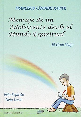 Mensaje de un adolescende desde el Mundo Espiritual (Spanish Edition)