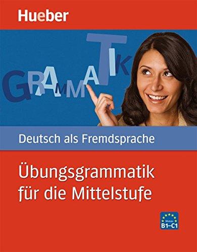 hueber-dictionaries-and-study-aids-ubungsgrammatik-fur-die-mittelstufe-buch-mit-losungsschlussel