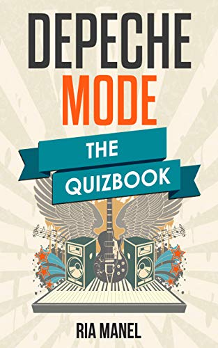 Depeche Mode - The Quiz Book: The quiz book from Dave Gahan about Speak & Spell to Personal Jesus (English Edition)