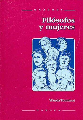 Filósofos y mujeres: La diferencia sexual femenina en la Historia de la Filosofía por Wanda Tommasi