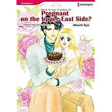 Pregnant on the Upper East Side?: Harlequin comics (Park Avenue Scandals Book 5)