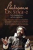 Shakespeare on Stage: Volume 2 - Twelve Leading Actors on Twelve Key Roles