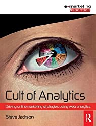 [(Cult of Analytics: Driving Online Marketing Strategies Using Web Analytics)] [ By (author) Steve Jackson ] [June, 2009]