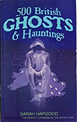 500 British Ghosts and Hauntings
