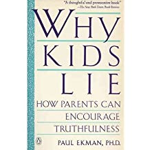 By Ekman, Paul ( Author ) [ Why Kids Lie: How Parents Can Encourage Truthfulness By Feb-1991 Paperback