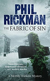 The Fabric of Sin: A Merrily Watkins Mystery (Merrily Watkins Mysteries Book 9) by [Rickman, Phil]