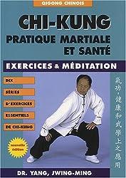 Chi-kung : Pratique martiale et santé