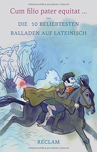 Preisvergleich Produktbild Cum filio pater equitat: Die 10 beliebtesten Balladen auf Lateinisch (Reclams Universal-Bibliothek)