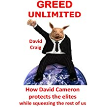 Greed Unlimited: How David Cameron protects the elites while squeezing the rest of us