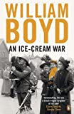Front cover for the book An Ice-Cream War by William Boyd