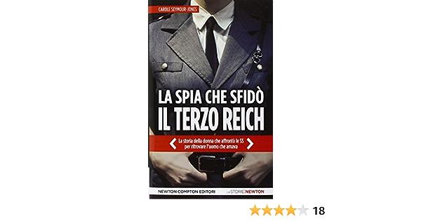 La Spia Che Sfido Il Terzo Reich Amazon It Seymourjones Carole Maione Mariafelicia Libri