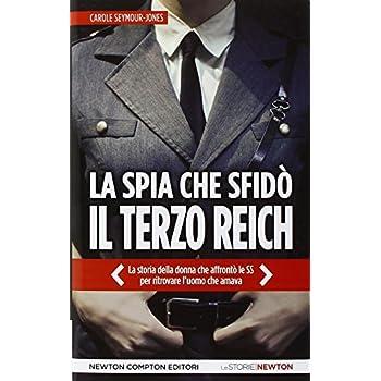 La Spia Che Sfidò Il Terzo Reich