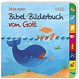 Mein erstes Bibel-Bilderbuch von Gott