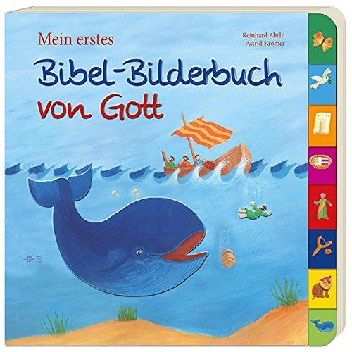 Meine Bilderbibel (Mein erstes Bibel-Bilderbuch von Gott)