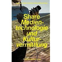 Share: Medientechnologie und Kulturvermittlung
