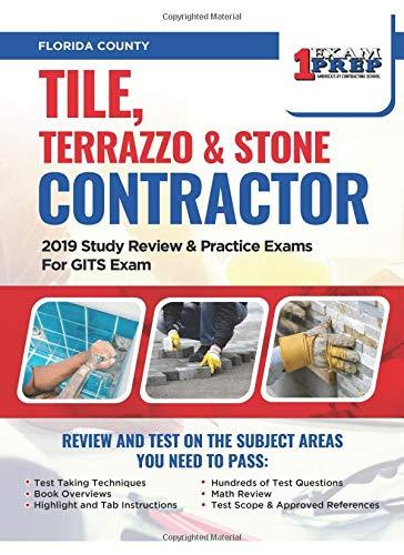 Florida Tile (Florida Tile, Terrazzo & Stone Contractor: 2019 Study Review & Practice Exams For GITS Exam)