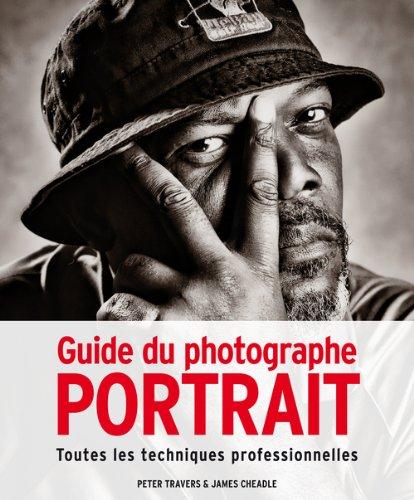 Guide du photographe de Portrait : Toutes les techniques professionnelles