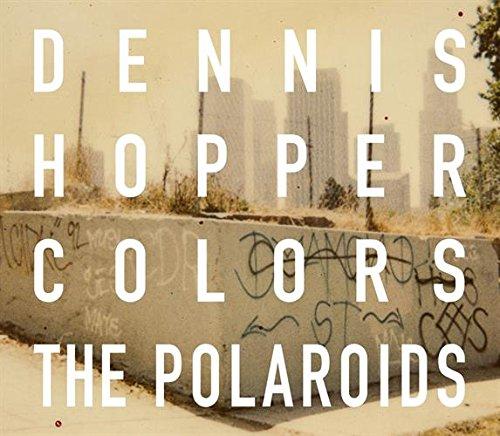 Dennis Hopper polaroids par Dennis Hopper