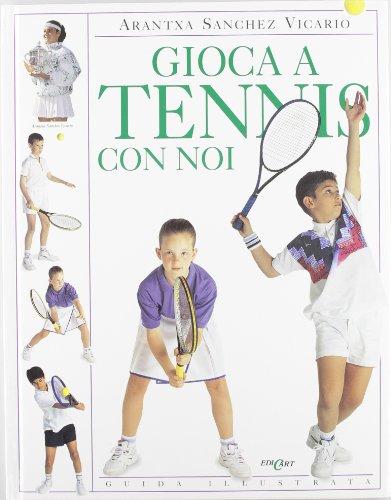 Gioca a tennis con noi por Sanchez Vicario Arantxa